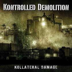 Kontrolled Demolition - Kollateral Damage (2013)