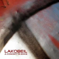 Lakobeil - A Concept in 2003 (2013)
