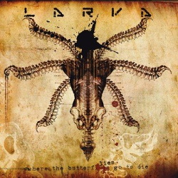 Larva - Where The Butterflies Go To Die (2CD) (2013)