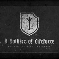 Les Colonnes De L'Éternité - Soldier Of A Lifeforce (2012)