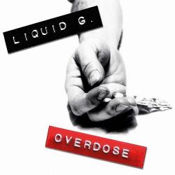 Liquid G. - Overdose (2013)