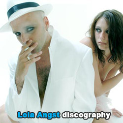 Lola Angst Discography 2005-2009