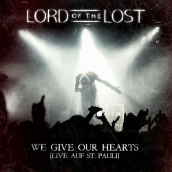 Lord Of The Lost - We Give Our Hearts - Live auf St. Pauli (Deluxe Edition) (2013)