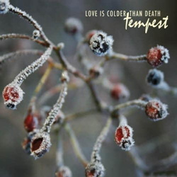 Love Is Colder Than Death - Tempest (2013)