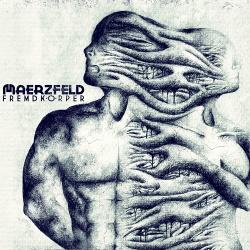 Maerzfeld - Fremdkörper (2014)