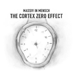 Massiv In Mensch - The Cortex Zero Effect (2013)