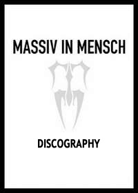 Massiv In Mensch Discography 2001-2012