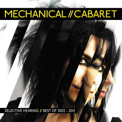 Mechanical Cabaret - Selective Hearing (Deluxe Edition) (2013)
