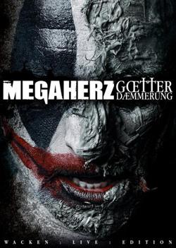Megaherz - Gotterdammerung (Wacken Live Edition) (2012)