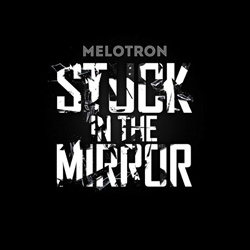 Melotron - Stuck In The Mirror (EP) (2013)