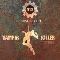 Menschdefekt - Vampirkiller Redux (Single) (2013)