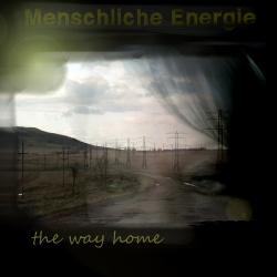 Menschliche Energie - The Way Home (2013)
