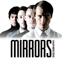 Mirrors Discography 2009-2012