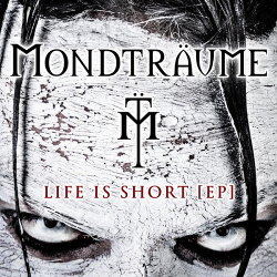 Mondträume - Life Is Short (EP) (2013)