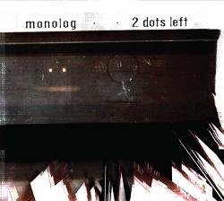 Monolog - 2 Dots Left (2013)