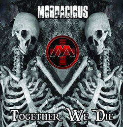 Mordacious - Together We Die (2013)