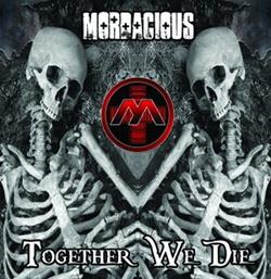 Mordacious - Together We Die (2013)