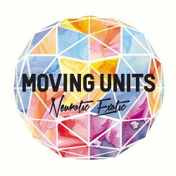 Moving Units - Neurotic Exotic (2013)