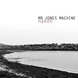 Mr Jones Machine - Naken (2013)