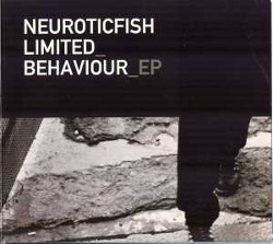 Neuroticfish - Limited Behaviour (EP) (2013)