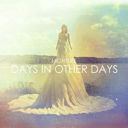 Nightlife - Days In Other Days (2013)