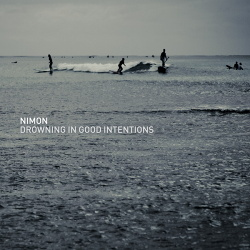 Nimon - Drowning In Good Intentions (2013)