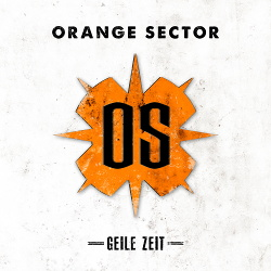 Orange Sector - Geile Zeit (2013)