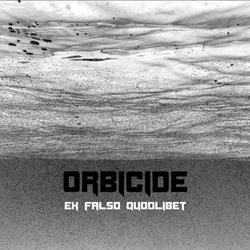 Orbicide - Ex Falso Quodlibet (2013)