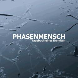 Phasenmensch - Tagebuch Eines Eremiten (2013)