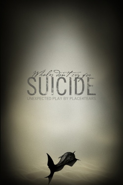 Place4Tears - Whales Don't Cry for Suicide (Unexpected Play) (2013)