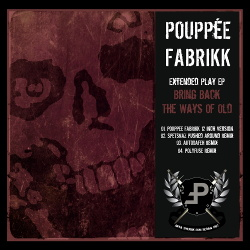 Pouppée Fabrikk - Bring Back The Ways Of Old (EP) (2013)