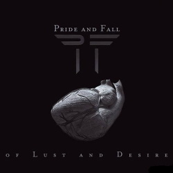 Pride And Fall - Of Lust And Desire (2013)