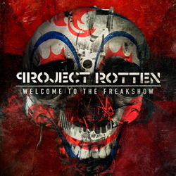 Project Rotten - Welcome to the Freakshow (EP) (2013)