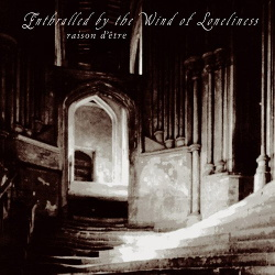 Raison D'Etre - Enthralled By The Wind Of Loneliness (Redux) (2013)
