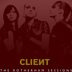 Client - The Rotterham Sessions (Limited Edition) (2006)