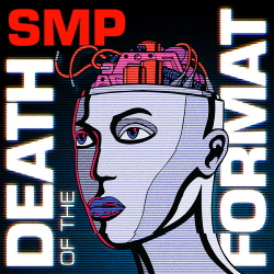 SMP - Death of the Format (2013)
