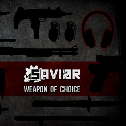 Savi0r - Weapon Of Choice (2013)