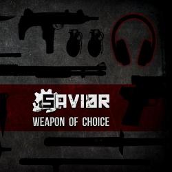 Savi0r - Weapon Of Choice (2013)