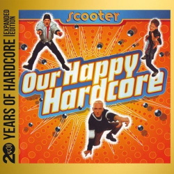 Scooter - Our Happy Hardcore (20 Years Of Hardcore) (2CD) (2013)
