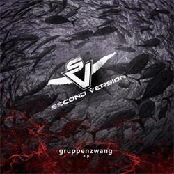 Second Version - Gruppenzwang (EP) (2012)