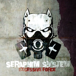 Seraphim System - Excessive Force (2013)
