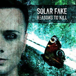 Solar Fake - Reasons To Kill (2013)