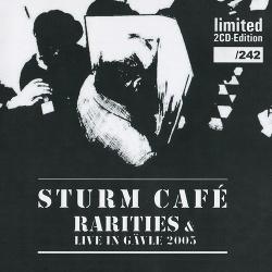 Sturm Café - Rarities & Live In Gävle 2005 (2CD Limited Edition) (2013)