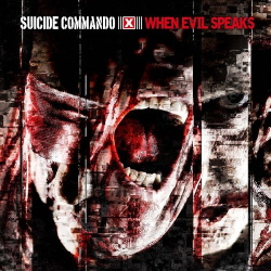 Suicide Commando - When Evil Speaks (Deluxe Edition) (2013)