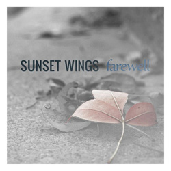 Sunset Wings - Farewell (Limited Edition) (2012)