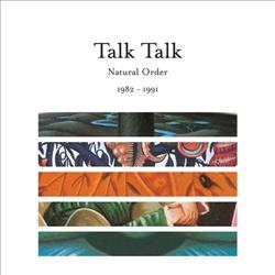 Talk Talk - Natural Order 1982-1991 (2013)