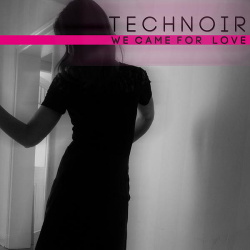 Technoir - We Came for Love (EP) (2013)