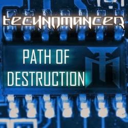 Technomancer - Path Of Destruction (EP) (2013)