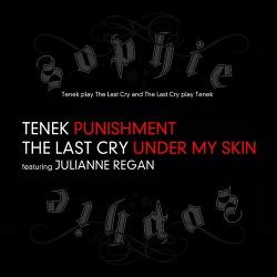 Tenek vs. The Last Cry - Punishment / Under My Skin (2013)
