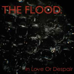 The Flood - In Love Or Despair (2013)
